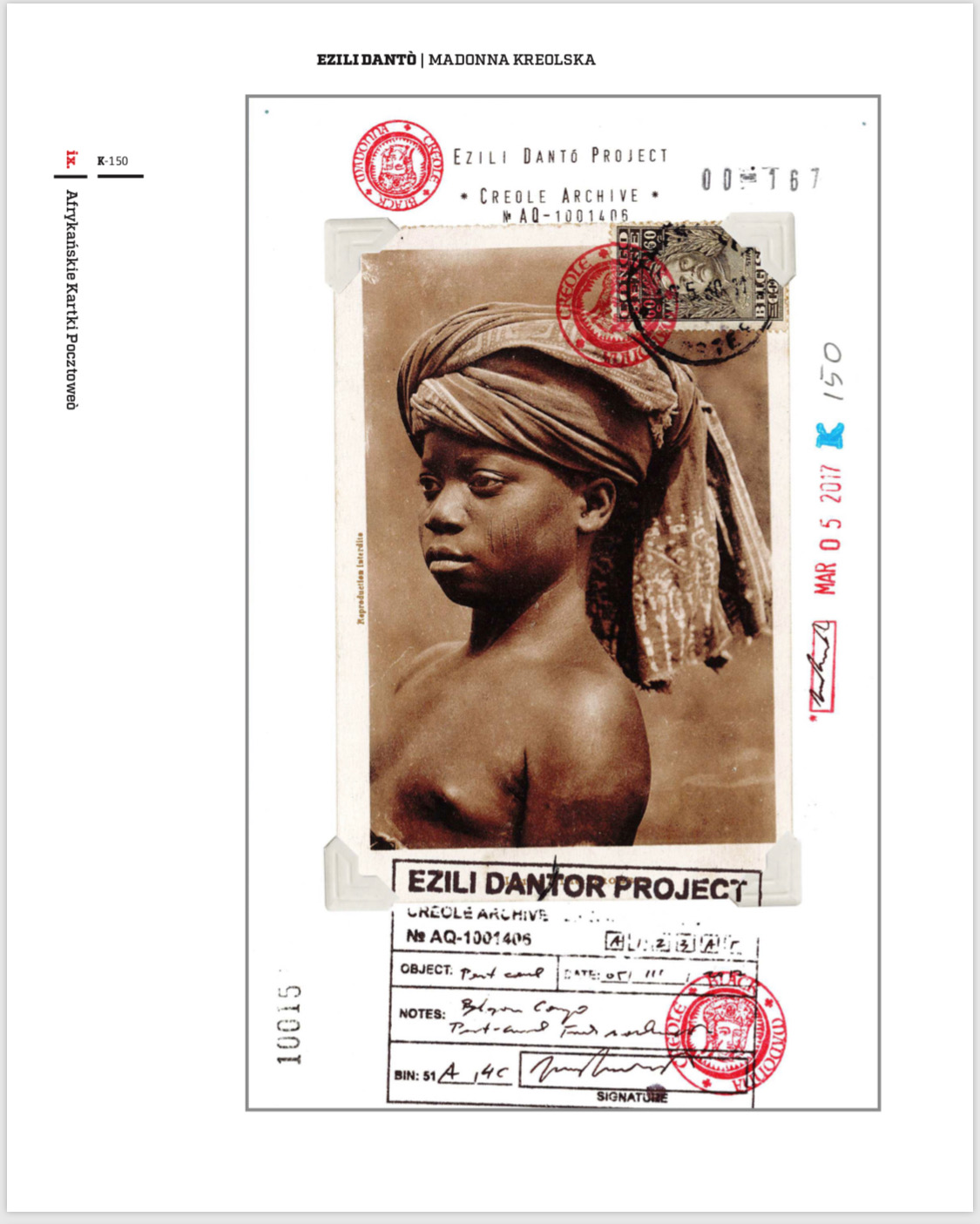 Creole Archive  consist of nearly 300 mixed media objects including:  Polaroids, postcards, postal stamps, religious cards, inkjet prints, lapel pins, medallions, 3doodler drawings, small religious objects